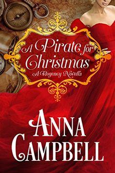 A Pirate for Christmas: A Regency Novella by Anna Campbell https://www.amazon.com/dp/B017DGXD0M/ref=cm_sw_r_pi_dp_x_Df7ryb1XQT00Y