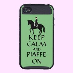 Keep Calm & Piaffe On Dressage  Cute greem iPhone 4 case with a horse design of a dressage rider and the caption Keep Calm and Piaffe On. A perfect gift for the accomplished dressage equestrian rider.