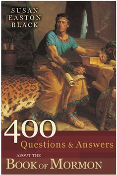 400 Questions and Answers about the Book of Mormon by Susan Easton Black