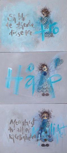 Så blir de stående disse tre,  Tro, håp og kjærlighet. Men størst av dem er… Colorful Paintings, Art Girl, Lamb, Posters, Words, Kunst, Pictures, Color Paints, Poster