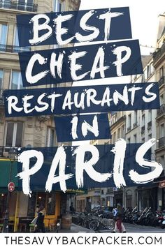 How To Eat Cheap In Paris —Over 40 of the best budget-friendly restaurants in Paris.