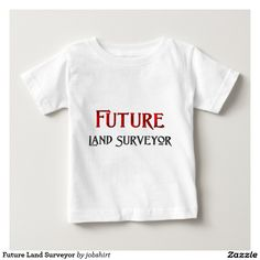 Future Land Surveyor Tshirt