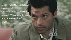 """Dean: And the Enochian exorcism? Castiel: Fake. I actually means, """"You um, breed with the mouth of a goat."""" ✪ #SPN"""