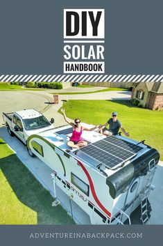 How to Design and Install Solar on a Camper Van Free DIY Solar System Tutorial handbook in this post with a full setup guide to complete your RV solar system or camper solar setup. Camper Life, Diy Camper, Truck Camper, Rv Life, Camper Van, Camper Hacks, Diy Solar, Mobiles, Rv Camping Checklist