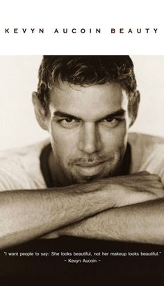 ~The late Divine Kevyn Aucoin...simply a makeup genius master with a gentle & sweet heart....& my very favorite ~* 1962-2002 ~*