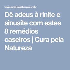 Dê adeus à rinite e sinusite com estes 8 remédios caseiros   Cura pela Natureza