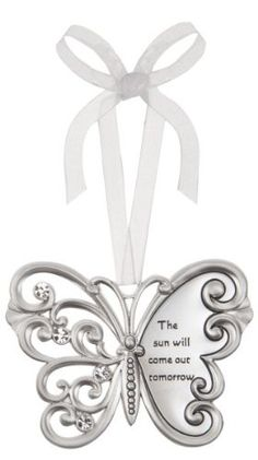 The Sun Will Come Out Tomorrow Butterfly Silver & Crystal Filigree Ornament Ganz http://www.amazon.com/dp/B00GFV7ZQU/ref=cm_sw_r_pi_dp_03.lub1988T3P
