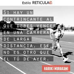 Si hay un contrincante al que debes vencer en una carrera de larga distancia, ese no es otro que el tú de ayer. Haruki Murakami  #frases #superación #motivación #quotes