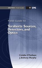 SPIE Field Guides | Field Guide to Terahertz Sources, Detectors, and Optics