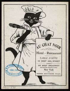It's a 1900's menu from the Au Chat Noir Hotel and Restaurant, which had locations on both 28th Street and West Broadway.