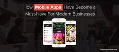 How Mobile Apps have Become a Must-have for Modern Businesses