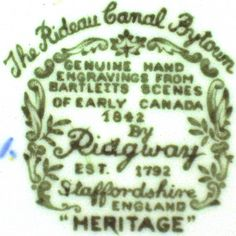 Heritage pattern by Ridgway Pottery - The Rideau Canal Bytown backstamp - Bytown is now Ottawa Ontario Canada
