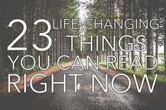 23 Life-Changing Things You Can Read Right Now