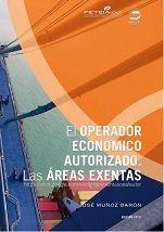 """Libro """"El Operador Económico Autorizado. Las Areas Exentas"""". Más información en mi blog www.procedimientostelematicoscom"""