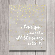 Night shower Quotes - We Love You More than All the Stars in the Sky Nursery Wall Art Poster, I Love You, Gold Star Baby Shower Gift, Bedroom Decor, Print. Sky Nursery, Nursery Room, Nursery Wall Art, Baby Room, Baby Wall Art, Girl Nursery Decor, Nursery Quotes, Baby Art, Nursery Ideas