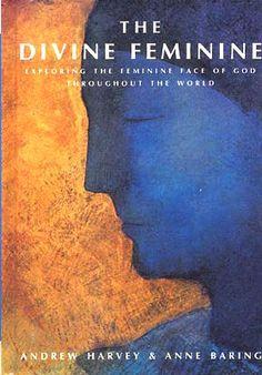 The Divine Feminine - Exploring the Feminine Face of God throughout the World / Andrew Harvey  / Ex Libris <3