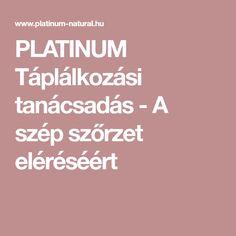 PLATINUM Táplálkozási tanácsadás - A szép szőrzet eléréséért
