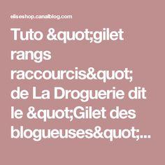 """Tuto """"gilet rangs raccourcis"""" de La Droguerie dit le """"Gilet des blogueuses"""" - Ze Elise Shop"""