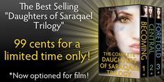 LAST DAY to get the entire Daughters of Saraqael Trilogy for 99 cents!