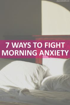 7 Ways to Fight Morning Anxiety || Morning anxiety is something I deal with on a daily basis. Luckily, I've found these 7 ways that I interchange throughout the week.