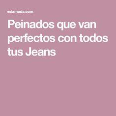 Peinados que van perfectos con todos tus Jeans
