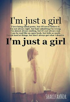 I'm just a girl sometimes I think im suppose 2 be a boy Crazy Girl Quotes, Girly Quotes, Sad Quotes, Words Quotes, Best Quotes, Life Quotes, Inspirational Quotes, Sayings, Good Quotes For Girls
