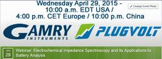 PlugVolt Sponsored Gamry Webinar Wed. 4/29/15 EIS at it's Applications to Battery Analysis
