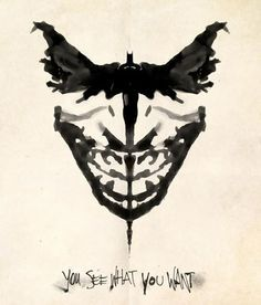 You Are Who You See. I see batman and Joker....