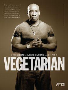 Michael Clarke Duncan vegetarian ad for PETA. No meat in his muscles. Going Vegetarian, Going Vegan, Vegan Vegetarian, Vegetarian Quotes, Vegetarian Recipes, Peta, Animal Rights Organizations, Famous Vegans, Duncan