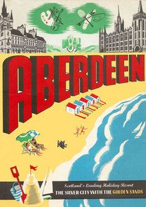Aberdeen - the Silver City with the Golden Sands - 1958 guide book cover Posters Uk, Beach Posters, Railway Posters, Poster Prints, Aberdeen Scotland, British Travel, Tourism Poster, Silver City, Pub