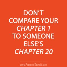 Don't compare your chapter 1 to someone else's chapter 20 [Click image for more great quotes]