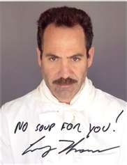 No soup for you! The Soup Nazi from Sienfeld!