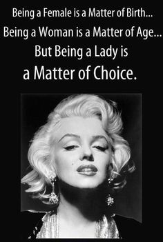 Being a lady is a matter of choice. <3