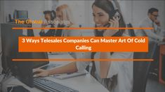 Mastering the art of cold calling enables telesales companies to improve their results in this era of ever-intensifying global competition.