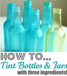 Tinting Bottles  Jars Tutorial    Here is one of my favorite, SIMPLE Craft/Decor tips...  How to Tint Bottles and Jars with Mod Podge, Water and Food Coloring!     My sweet hubby started his new job today after having a month off....  although his time off was some of the best days EVER for our family,   without a doubt he was ready to jump back i