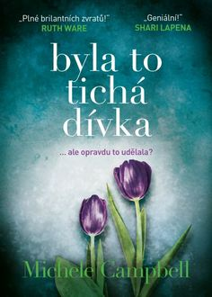 Kniha: Byla to tichá dívka (Michele Campbell) Ruth Ware, Thriller, Ale, Roman, Ebooks, Ales