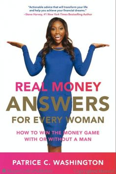 Buy Real Money Answers for Every Woman: How to Win the Money Game With or Without A Man by Patrice C. Washington and Read this Book on Kobo's Free Apps. Discover Kobo's Vast Collection of Ebooks and Audiobooks Today - Over 4 Million Titles! Books By Black Authors, Big Books, Black Books, African American Authors, Black Enterprise, Money Book, Money Games, Finance Books, Finance Tips
