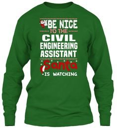 Be Nice To The Civil Engineering Assistant Santa Is Watching.   Ugly Sweater  Civil Engineering Assistant Xmas T-Shirts. If You Proud Your Job, This Shirt Makes A Great Gift For You And Your Family On Christmas.  Ugly Sweater  Civil Engineering Assistant, Xmas  Civil Engineering Assistant Shirts,  Civil Engineering Assistant Xmas T Shirts,  Civil Engineering Assistant Job Shirts,  Civil Engineering Assistant Tees,  Civil Engineering Assistant Hoodies,  Civil Engineering Assistant Ugly…