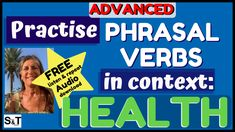 What's the BEST way to LEARN PHRASAL VERBS naturally? Practise PHRASAL VERBS in CONTEXT by TOPIC - HEALTH Speak English Fluently, The Secret, Good Things, Learning, Health, Youtube, Health Care, Studying, Teaching