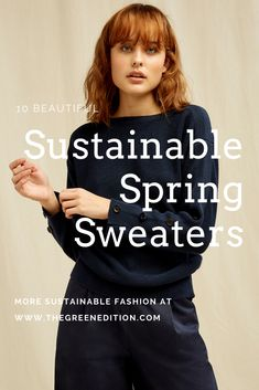 Sustainable Spring Sweaters: Ten Brands - The Green Edition Sustainable Clothing, Sustainable Fashion, Sustainable Style, Fashion Group, Fashion Outfits, Ethical Fashion Brands, Eco Friendly Fashion, Recycled Fashion, Fashion Articles