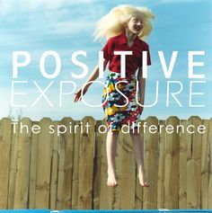 Positive Exposure - The Spirit of Difference