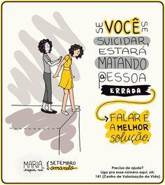 """13/09/2015    SETEMBRO AMARELO         """"Durante séculos de nossa história, por razões religiosas, morais e culturais o suicídio foi consi..."""