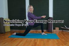 Namaste Yoga 254: Introduction to Nourishing Your Energy Reserves Series