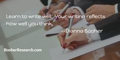 Learn to write well.  Your writing reflects how well you think. #WritingSkills #Communication #CommunicationSkills #Quotes