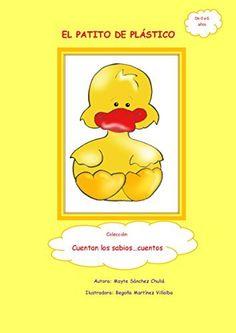 El patito de plástico (Cuentan los sabios...cuentos nº 1) (Spanish Edition) by Mayte Sánchez Chuliá, http://www.amazon.com/dp/B00QU5ALI0/ref=cm_sw_r_pi_dp_71nIub1CA4WA2