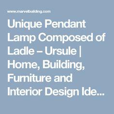 Unique Pendant Lamp Composed Of Ladle U2013 Ursule   Home, Building, Furniture  And Interior Amazing Ideas
