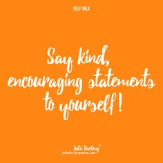 Yes, try and always be kind. Don't forget to read the Self Talk note at juliefurlongnotes.com