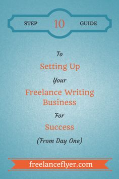 Ever wished for step-by-step instructions to help you set up your freelance writing business? This guide gives you just that.