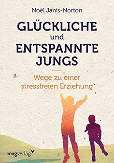 Glückliche und entspannte Jungs: Wege zu einer stressfreien Erziehung, http://www.amazon.de/dp/3868826475/ref=cm_sw_r_pi_awdl_xs_p9QHzbRQ4NYJ7
