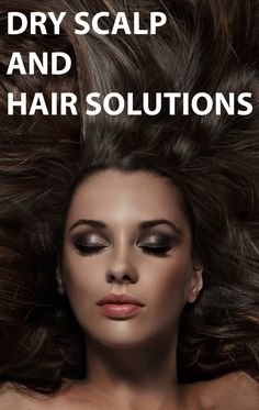 Dry Scalp and Hair Solutions